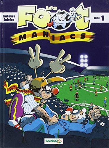 Les Foot-maniac, tome 1 : Allez les Bleus !