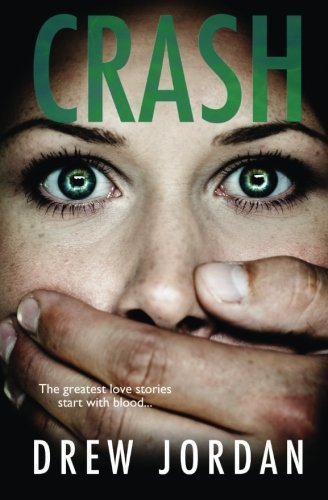 Crash (Volume 1) by Drew Jordan (2016-04-24)