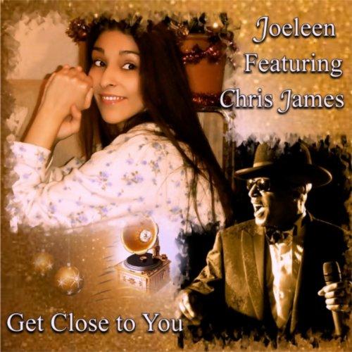 Get Close to You (feat. Chris James)