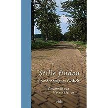 Stille finden: Brandenburg im Gedicht