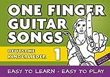 One Finger Guitar songs / 24 deutsche Kinderlieder - Teil 1 - wohl das einfachste Gitarrenbuch: Songs mit nur einem Finger auf der Gitarre spielen -