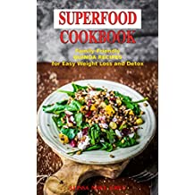 Superfood Cookbook: Family-Friendly QUINOA RECIPES for Easy Weight Loss and Detox: Healthy Clean Eating Recipes on a Budget (Superfood Kitchen Book 3) (English Edition)