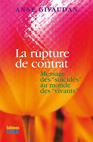 La rupture de contrat: Message des suicidés au monde des vivants par Anne Givaudan