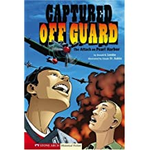 Captured Off Guard: The Attack on Pearl Harbour (Graphic Flash)