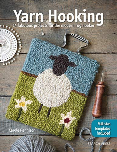 Yarn Hooking: 14 Fabulous Projects for The Modern Rug Hooker -