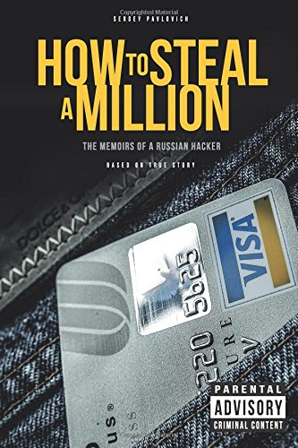 Download pdf how to steal a million the memoirs of a russian free pdf how to steal a million the memoirs of a russian hacker full read fandeluxe Images