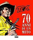 Tex. 70 anni di un mito. Catalogo della mostra (Milano, 2 ottobre 2018-27 gennaio 2019)