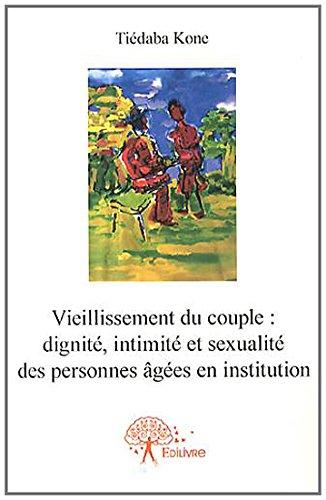 Vieillissement du couple : dignité, intimité et sexualité des personnes âgées en institution