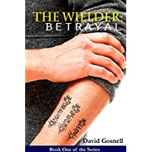 The Wielder: Betrayal (English Edition)