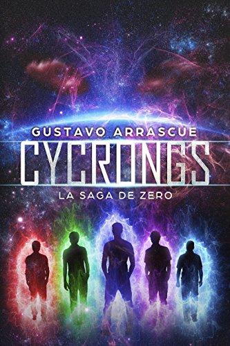 Cycrongs: La Saga de Zero (Primera) por Gustavo Arrascue