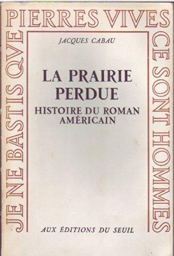 Prairie perdue. histoire du roman americain (la)