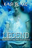 Legend (Order of the Spirit Realm Book 4)