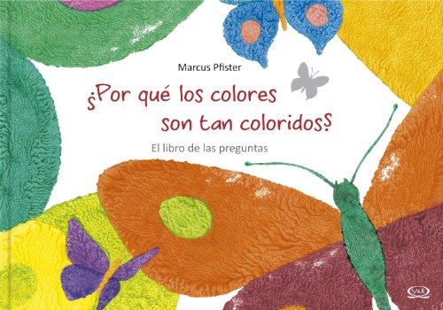 Por Qu' Los Colores Son Tan Coloridos? por Marcus Pfister