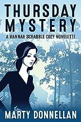 Thursday Mystery: A Hannah Scrabble Cozy Novelette (Hannah Scrabble Cozy Mysteries)