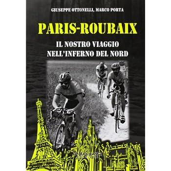 Paris-Roubaix. Il Nostro Viaggio Nell'inferno Del Nord