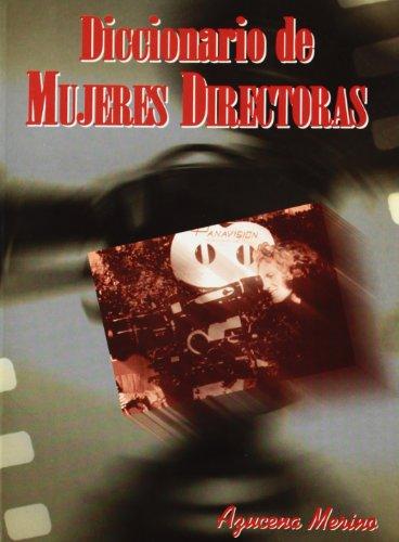 Diccionario de mujeres directoras (Diccionarios) por Azucena Merino