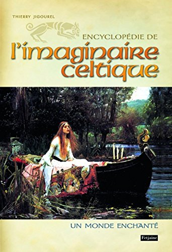 Encyclopédie de l'imaginaire celtique : Un monde enchanté
