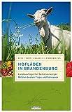 Hofläden in Brandenburg: Landausflüge für Selbstversorger