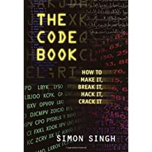 The Code Book: How to Make It, Break It, Hack It, Crack It by Simon Singh (2002-03-12)