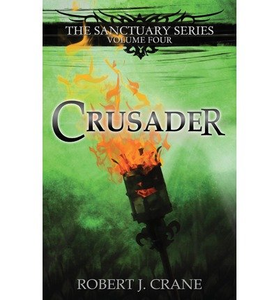 {CRUSADER: THE SANCTUARY SERIES, VOLUME FOUR BY CRANE, ROBERT J } [PAPERBACK]