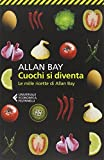 Scarica Libro Cuochi si diventa Le mille ricette di Allan Bay (PDF,EPUB,MOBI) Online Italiano Gratis