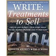 Write: Treatments To Sell: Create and Market Your Story Ideas to the Motion Picture and TV Industry (English Edition)