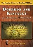 Bourbon & Kentucky: A History Distilled [Import USA Zone 1]