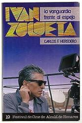Ivan Zulueta: La vanguardia frente al espejo