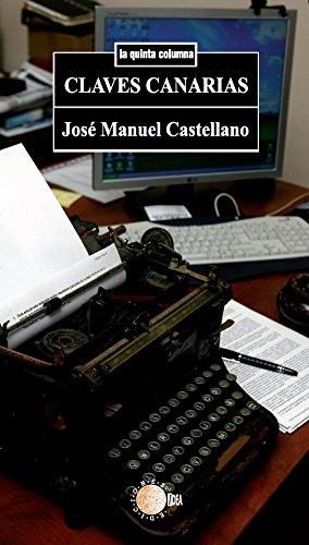 Claves canarias (La quinta columna) por José Manuel Castellano Gil