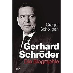 51ZLzRWkWLL. SS300  - Gerhard Schröder: Die Biographie