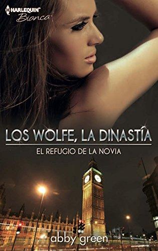 El refugio de la novia: Los Wolfe, la dinastía (3) (Harlequin Sagas) por Abby Green