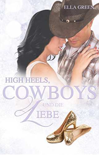 High Heels, Cowboys & die Liebe (Melfort 4) - Cowboy-heels