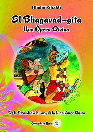 El Bhagavad-gita, Una Ópera Divina: De la Oscuridad a la Luz ...