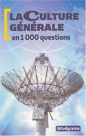 La culture générale en 1000 questions