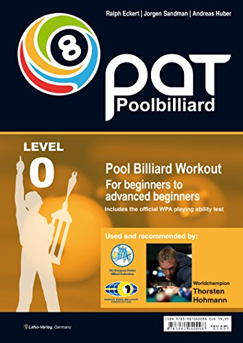 Pool Billiard Workout PAT Start: Includes preliminary stage of the official WPA playing ability test - For beginners to advanced beginners: Includes preliminary ... (PAT-System Workout) (English Edition)