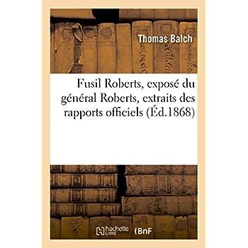 Fusil Roberts, exposé du général Roberts, extraits des rapports officiels: commandes par les gouvernements de la France et du Brésil
