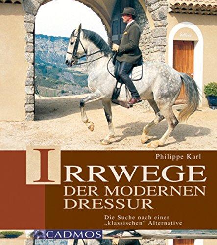 """Irrwege der modernen Dressur: Die Suche nach einer \""""klassischen\"""" Alternative (Klassische Reitkunst)"""