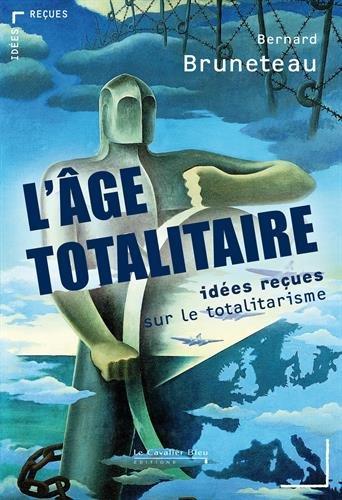 L'ge totalitaire - Ides reues sur le totalitarisme