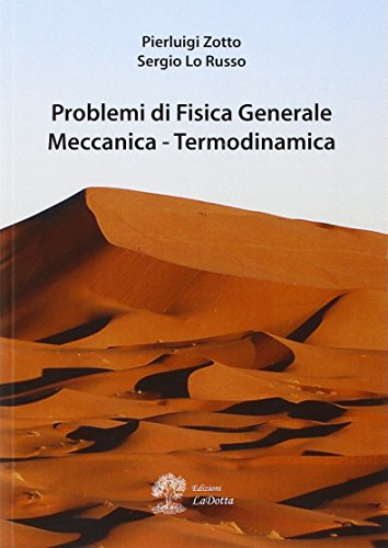 Problemi di fisica generale. Meccanica, termodinamica