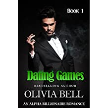 The Dating Games (Dating Games, Book One) (An Alpha Billionaire Romance) (English Edition)
