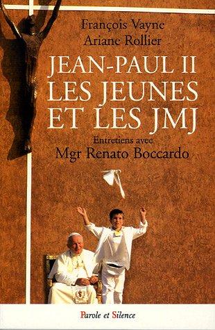 Jean Paul II, les jeunes et les JMJ : Entretiens avec Mgr Renato Boccardo