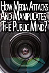 The Mind Crisis  - How Media Broadcasts Attack And Manipulate The Public Mind?