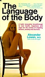 Language of the Body by Alexander Lowen (1971-03-23)