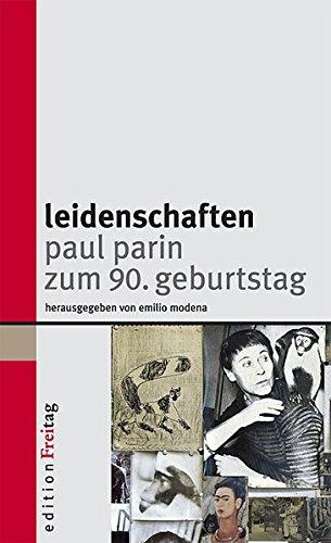 Leidenschaften: Paul Parin zum 90. Geburtstag (Edition Freitag)