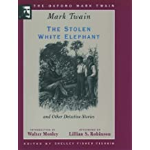 The Stolen White Elephant (Oxford Mark Twain)