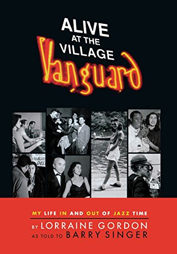 Alive at the Village Vanguard: My Life in and Out of Jazz Time por Barry Singer