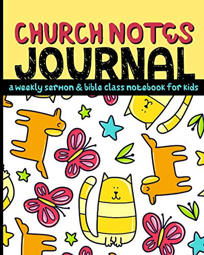 Church Notes Journal: A Weekly Sermon and Bible Class Notebook for Kids ages 7-11 (Cats and Dogs Cover)