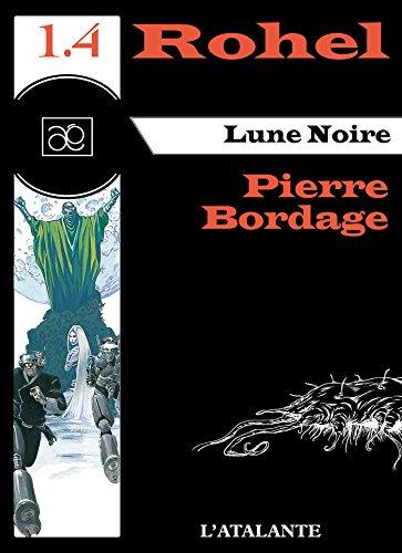 Lune Noire - Rohel 1.4: Rohel, T1