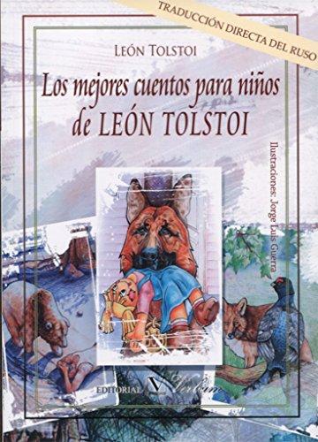 LOS MEJORES CUENTOS PARA NIÑOS DE LEÓN TOLSTOI por León Tolstói