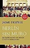 Berlín sin muro: Mis impresiones de Berlín